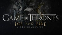 Game of Thrones Ice and Fire: A Foreshadowing